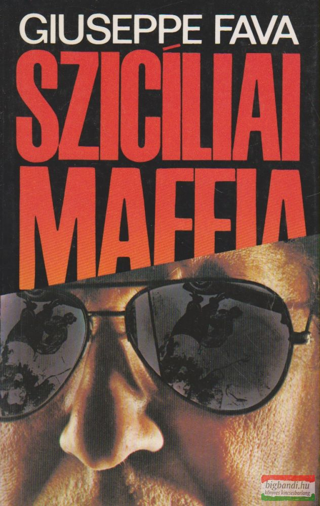 Giuseppe Fava - Szicíliai maffia