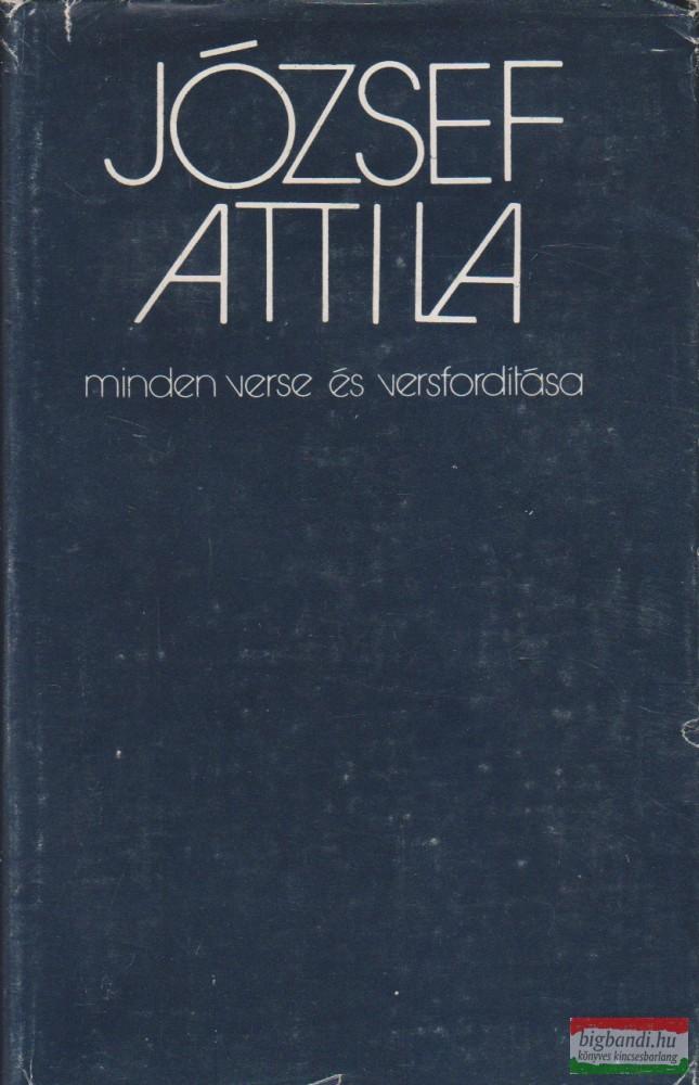 József Attila minden verse és versfordítása