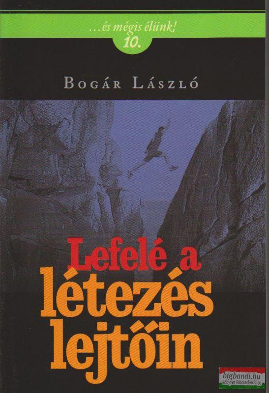 Bogár László - Lefelé a létezés lejtőin