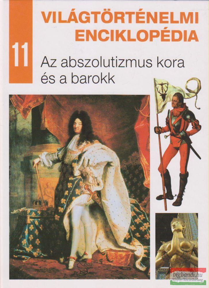 Világtörténelmi enciklopédia 11. - Az abszolutizmus kora és a barokk
