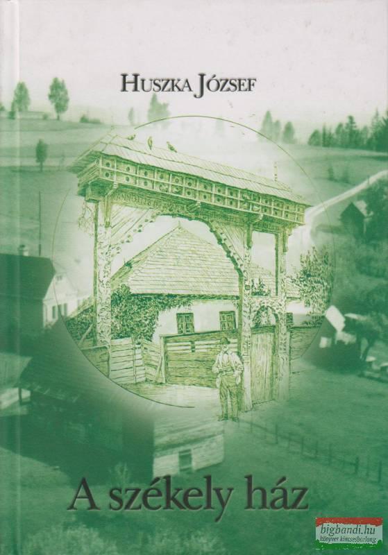 Huszka József - A székely ház