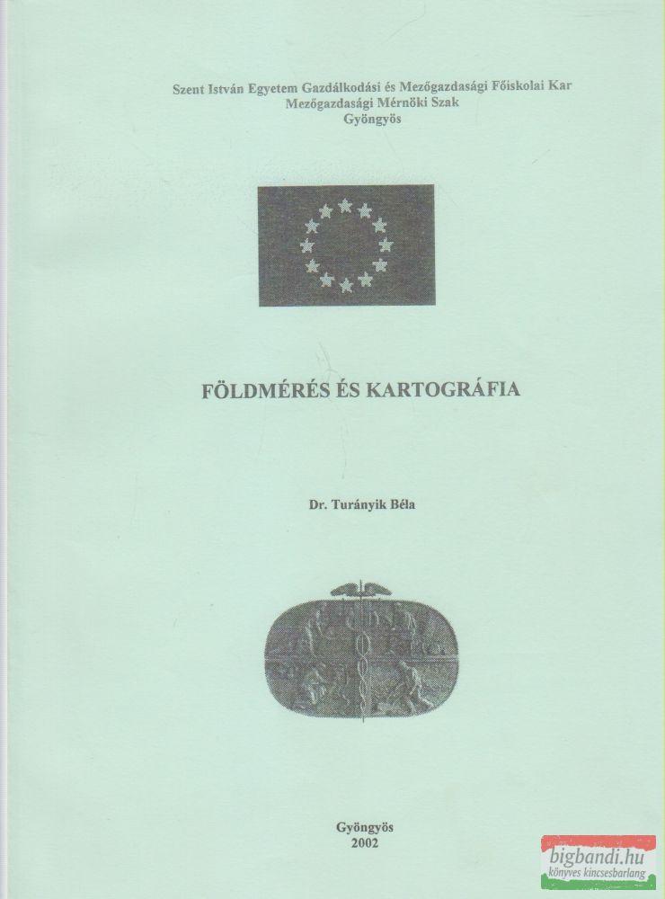 Dr. Turányi Béla - Földmérés és kartográfia