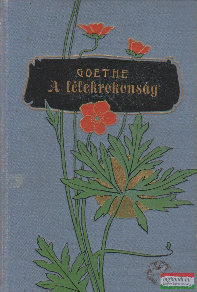 Johann Wolfgang Goethe - A lélekrokonság