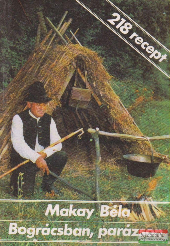 Bográcsban, parázson - Halász-, vadász- és pásztorételek - Receptek a Felső-Tisza vidékről