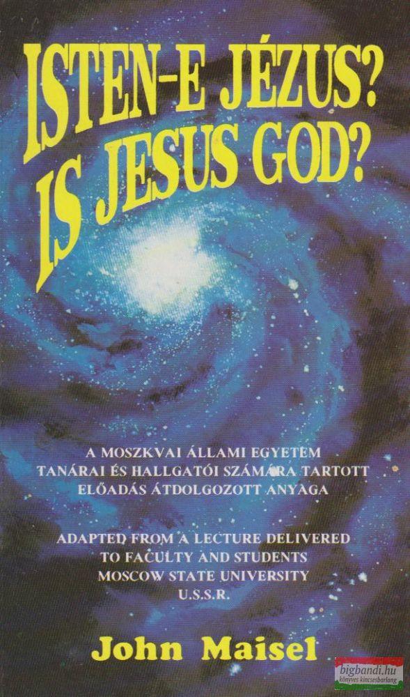 Isten-e Jézus? - Is Jesus God?