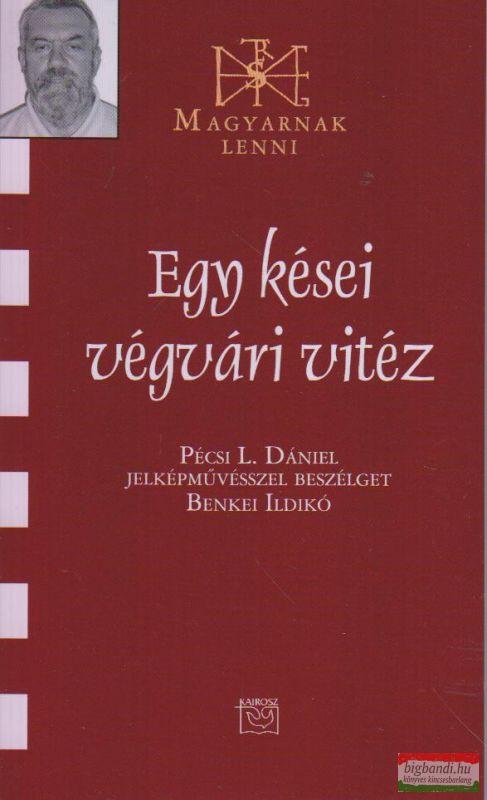 Egy kései végvári vitéz - Pécsi L. Dániel jelképművésszel beszélget Benkei Ildikó