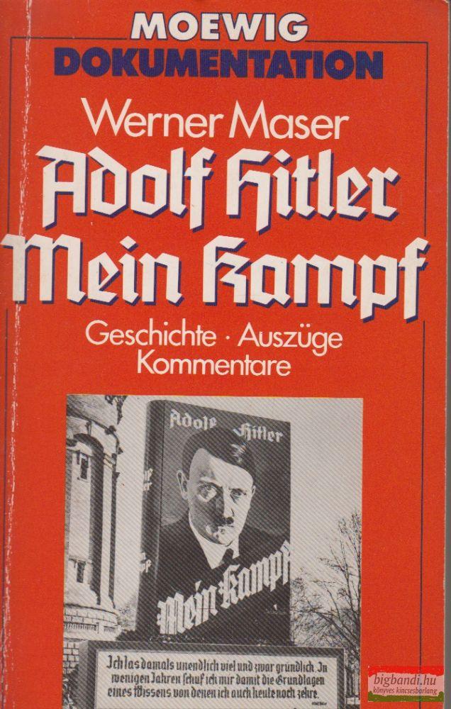 Adolf Hitler - Mein Kampf Geschichte, Auszüge, Kommentare