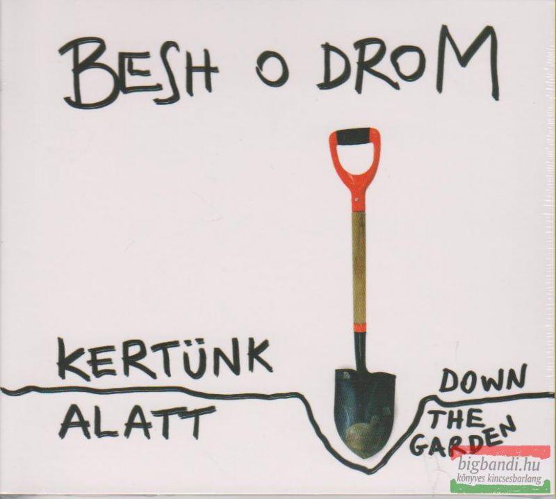 Besh o droM: Kertünk alatt CD