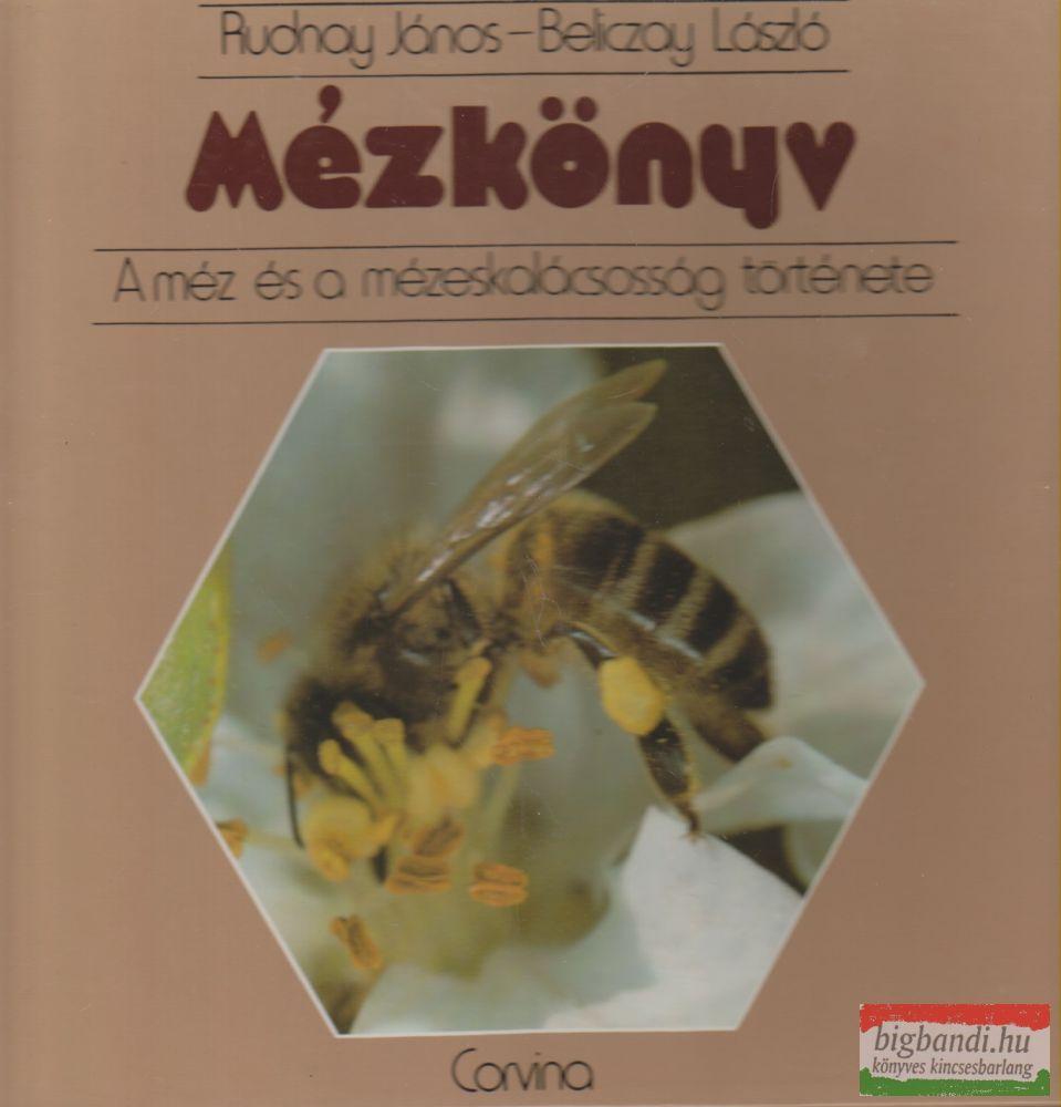 Mézkönyv - A méz és a mézeskalácsosság története