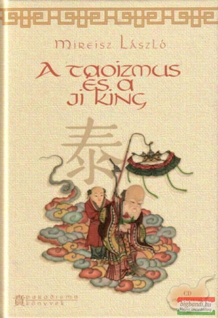A taoizmus és a ji king + CD melléklet