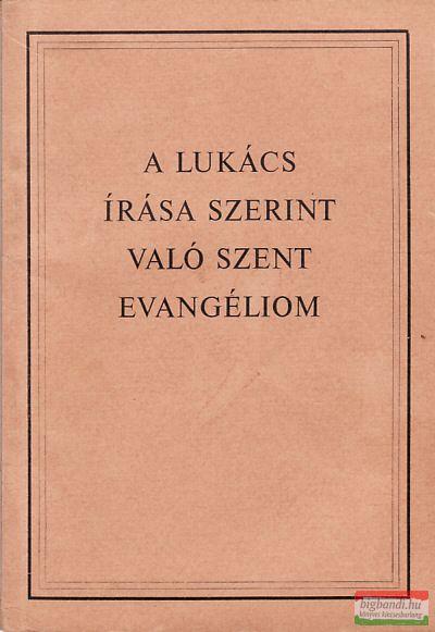 A Lukács írása szerint való szent Evangéliom