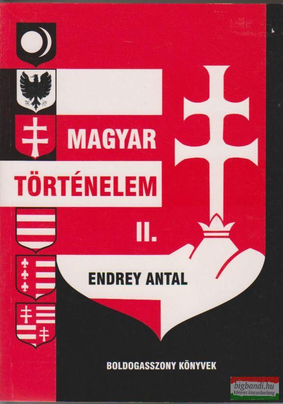 Endrey Antal - Magyar történelem II.