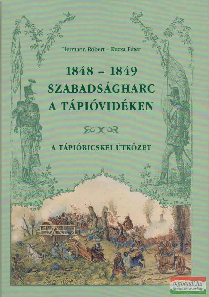 1848-1849 - Szabadságharc a Tápióvidéken