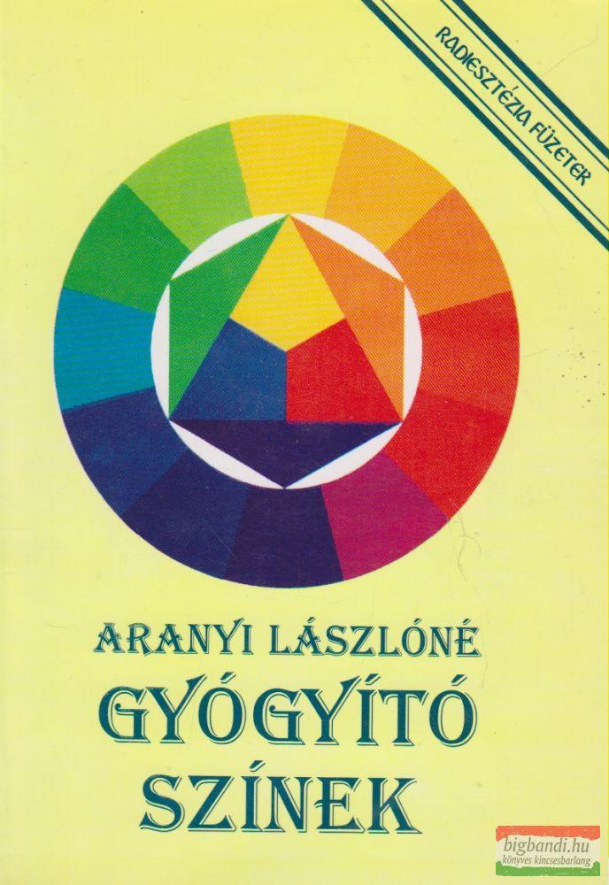 Aranyi Lászlóné - Gyógyító színek