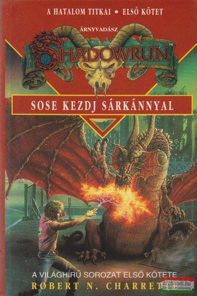 Sose kezdj sárkánnyal (Shadowrun)
