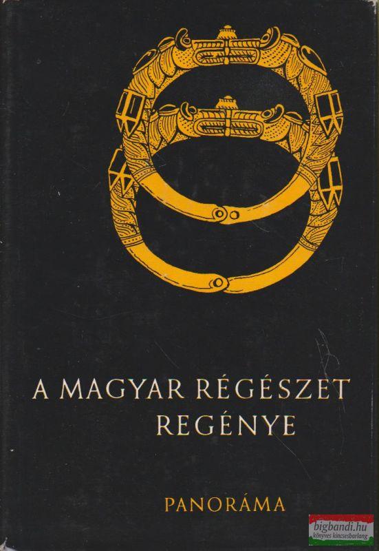 A magyar régészet regénye