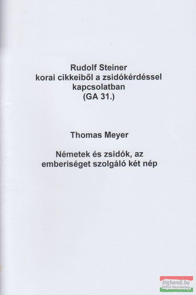 Rudolf Steiner korai cikkeiből a zsidókérdéssel kapcsolatban (GA 31.) / Németek és zsidók, az emberiséget szolgáló két nép