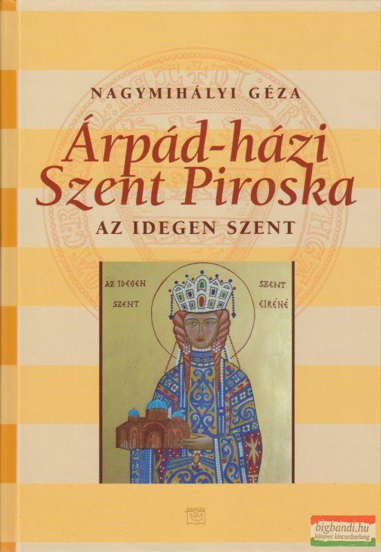 Árpád-házi Szent Piroska - Az idegen szent