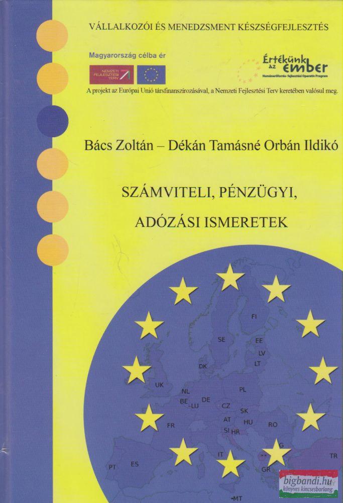 Bács Zoltán, Dékán Tamásné Orbán Ildikó - Számviteli, pénzügyi, adózási ismeretek
