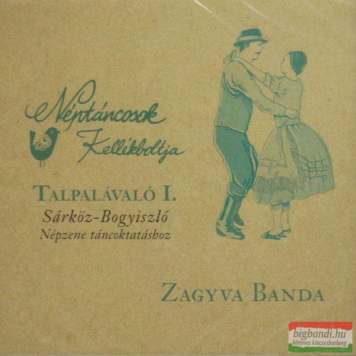 Talpalávaló sorozat: Sárköz-Bogyiszló (Népzene táncoktatáshoz) - Zagyva Banda