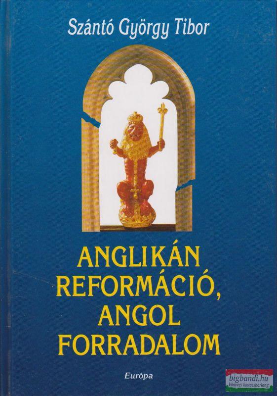Anglikán reformáció, angol forradalom