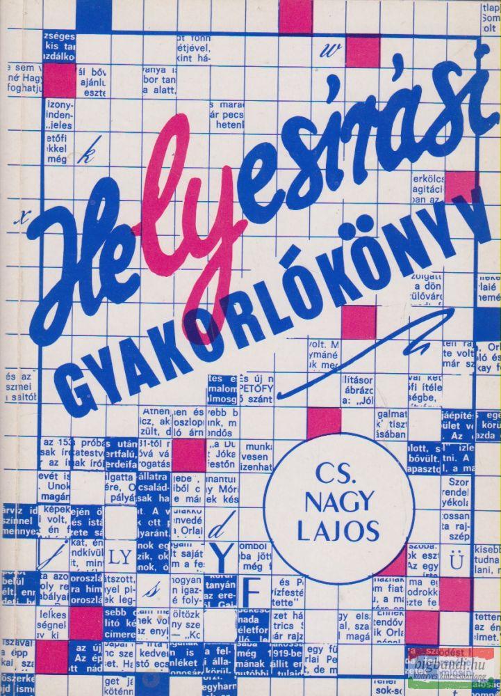 Cs. Nagy Lajos - Helyesírási gyakorlókönyv