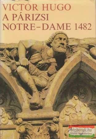 A párizsi Notre-Dame 1482