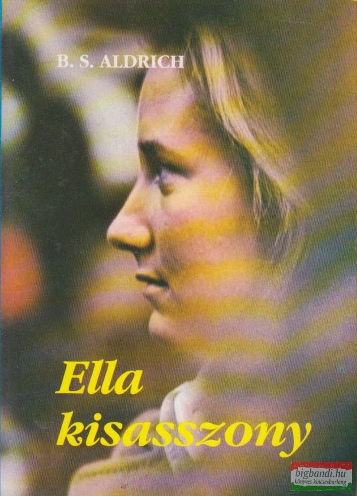 B. S. Aldrich - Ella kisasszony