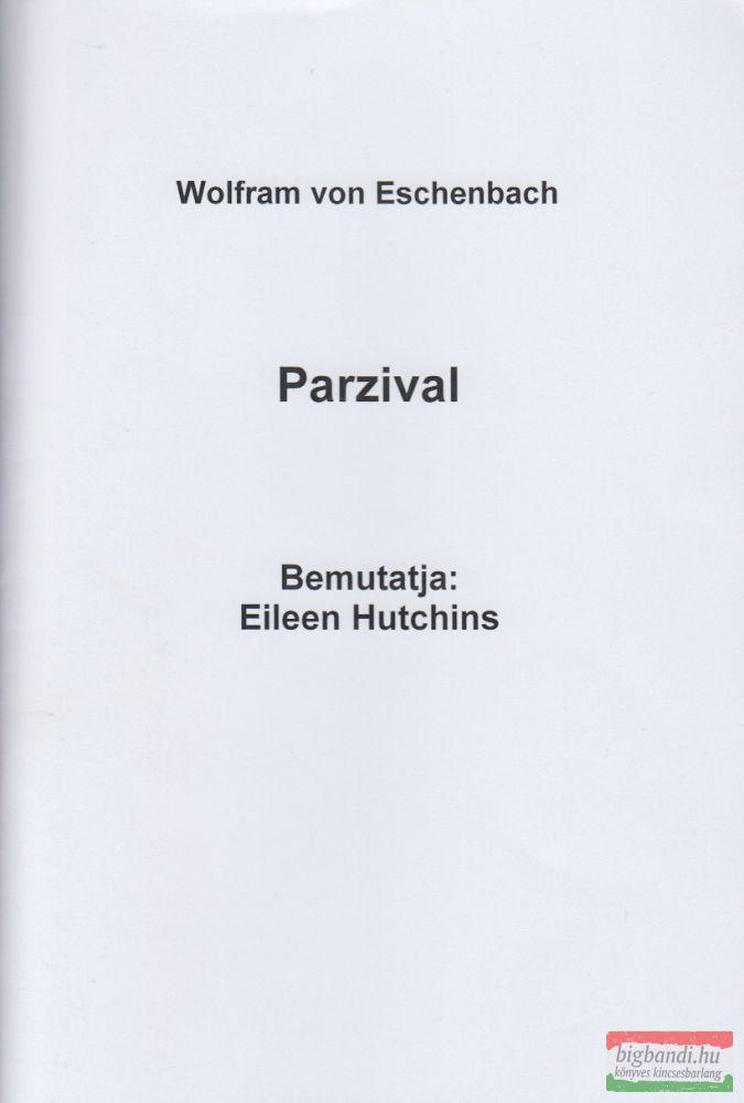 Parzival Bemutatja: Eileen Hutchins ford.: Károlyi Nóra