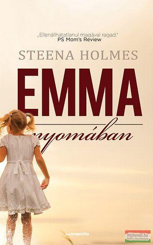 Steena Holmes - Emma nyomában