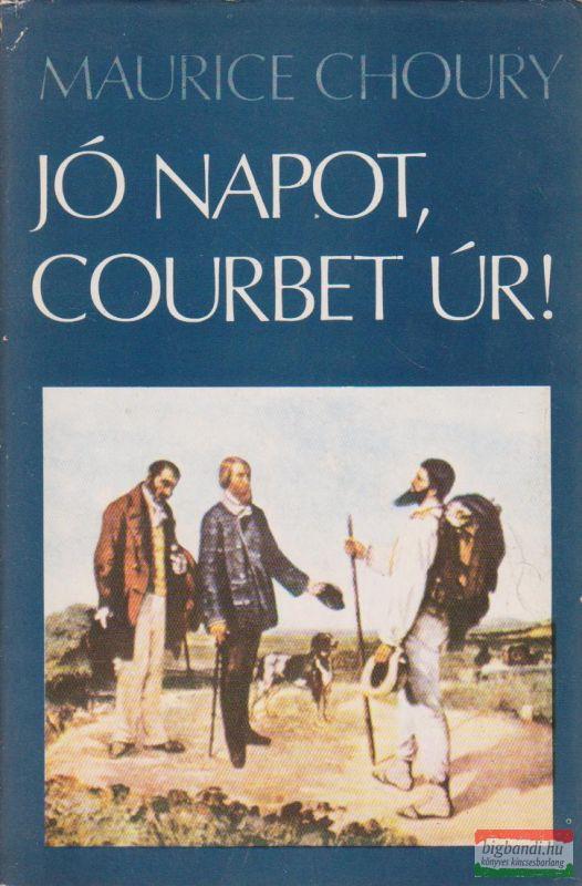 Jó napot, Courbet úr!