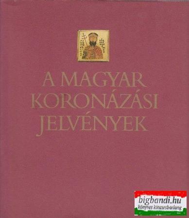 Kovács Éva-Lovag Zsuzsa - A magyar koronázási jelvények
