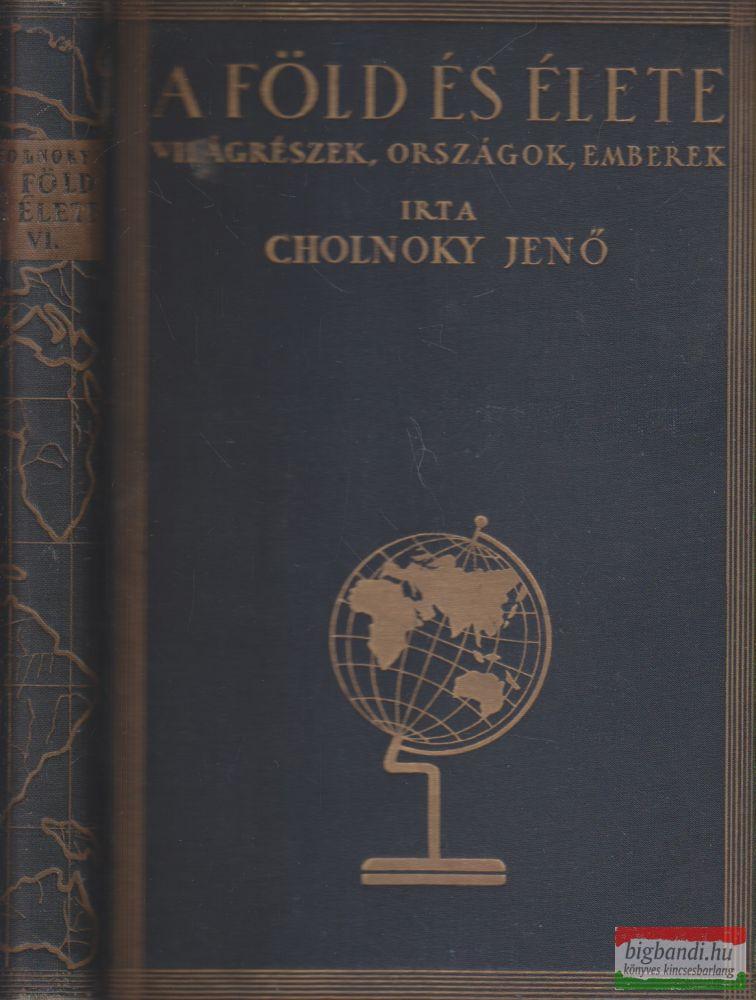 Cholnoky Jenő - A Föld és élete VI.