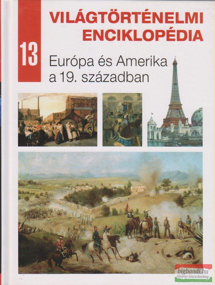 Világtörténelmi enciklopédia 13. - Európa és Amerika a 19. században