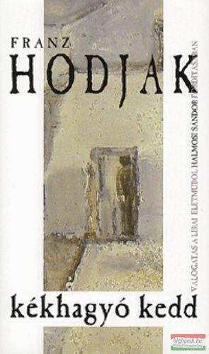 Franz Hodjak - Kékhagyó Kedd