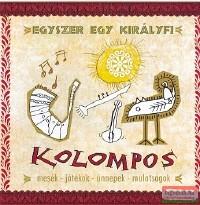 Kolompos - Egyszer egy királyfi CD