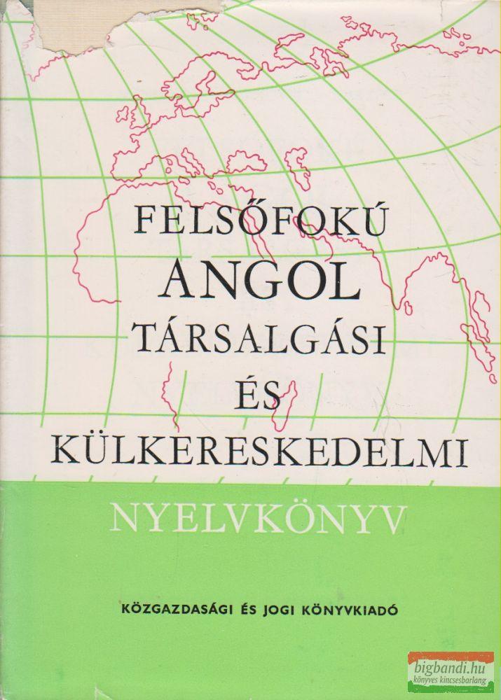 Vándorné Murvai Márta, Dr. Zerkowitz Judit, Kertész Tibor - Felsőfokú angol társalgási és külkereskedelmi nyelvkönyv