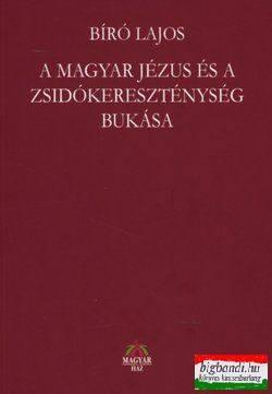 A Magyar Jézus és a zsidókereszténység bukása