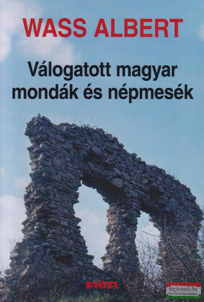 Wass Albert - Válogatott magyar mondák és népmesék (kemény)