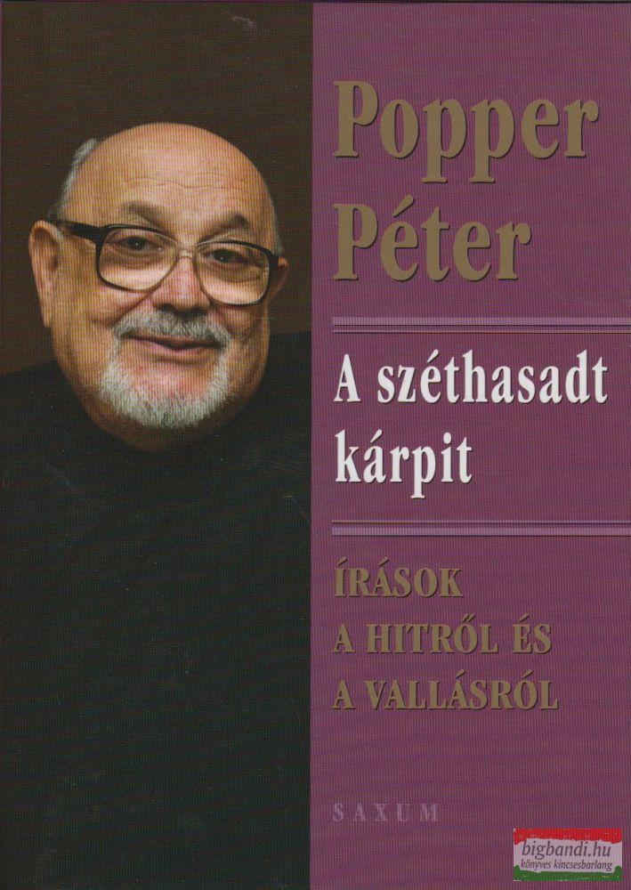 Popper Péter - A széthasadt kárpit - Írások a hitről és a vallásról