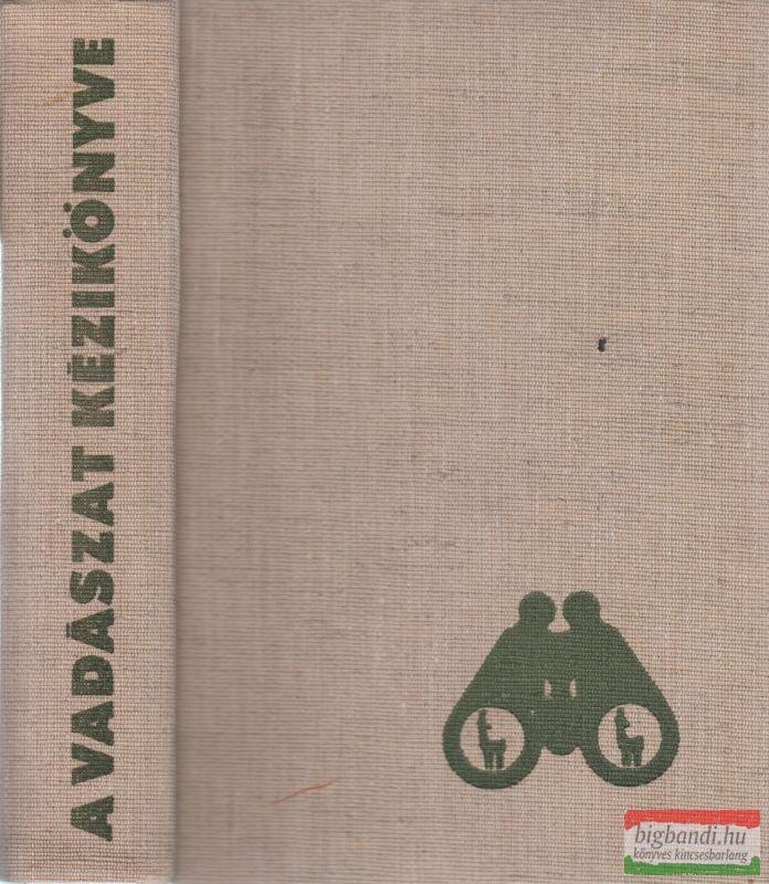 Dr. Sárkány Pál-Vallus Pál szerk. - A vadászat kézikönyve