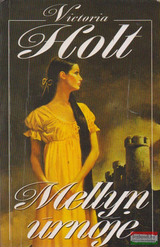 Victoria Holt - Mellyn úrnője