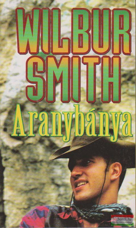 Wilbur Smith - Aranybánya
