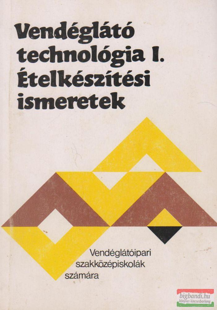 Vendéglátó technológia I. - Ételkészítési ismeretek