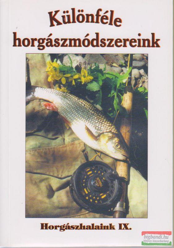 Különféle horgászmódszereink