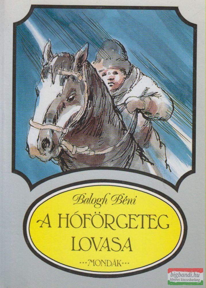 A hóförgeteg lovasa
