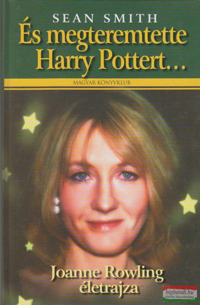 És megteremtette Harry Pottert...