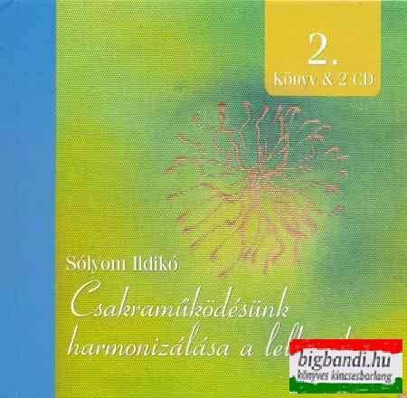 Sólyom Ildikó - Csakraműködésünk harmonizálása a lelki síkon (könyv + 2 CD)