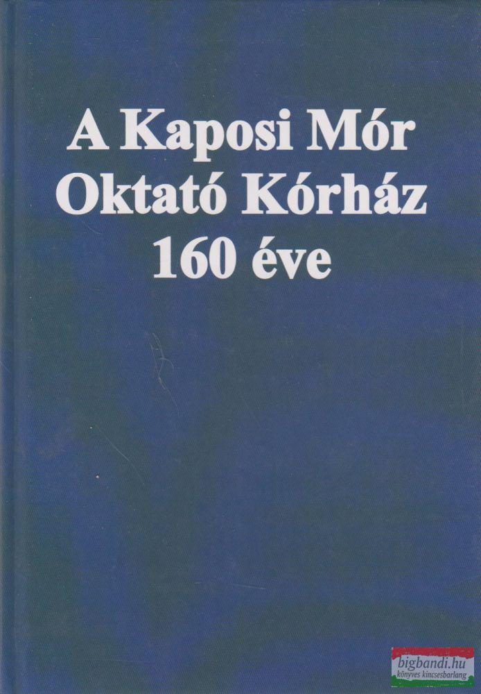 A Kaposi Mór Oktató Kórház 160 éve