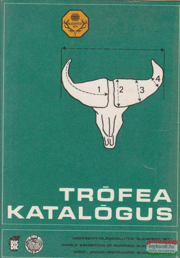 Bakkay László, Kozma György, Szűcs Ferenc szerk. - Trófea katalógus - Vadászati Világkiállítás 1971